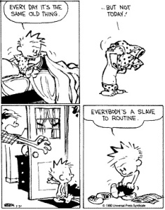 Calvin shows the importance of a routine.